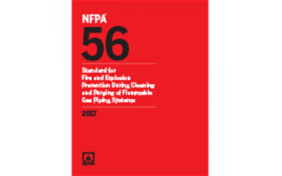 NFPA 56 Standards for Fire and Explosion Prevention during Cleaning and Purgining of Flammable Pipe Systems